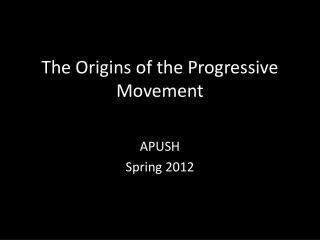 The Origins of the Progressive Movement