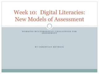 Week 10:  Digital Literacies: New Models of Assessment