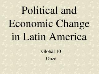 Political and Economic Change in Latin America