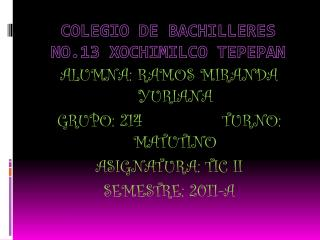 COLEGIO DE BACHILLERES NO.13 XOCHIMILCO TEPEPAN