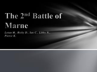The 2 nd  Battle of  Marne
