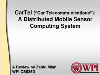 "CarTel (""Car Telecommunications"") : A Distributed Mobile Sensor Computing System"