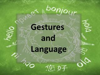 Gestures      and Language