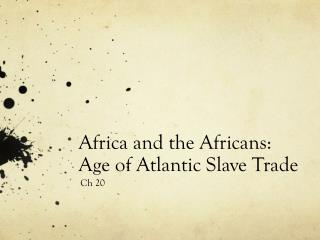 Africa and the Africans: Age of Atlantic Slave Trade