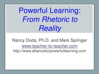 Powerful Learning:  From Rhetoric to Reality