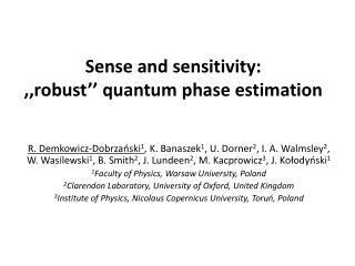 Sense and sensitivity:  ,, robust '' quantum  phase estimation