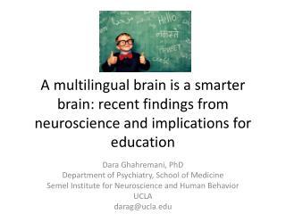 Dara  Ghahremani , PhD Department of Psychiatry, School of Medicine