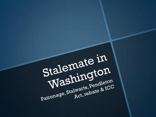 Stalemate in Washington