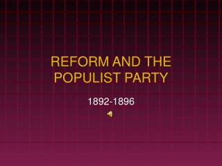 REFORM AND THE POPULIST PARTY