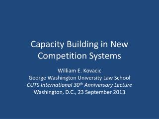 Capacity Building in New Competition Systems