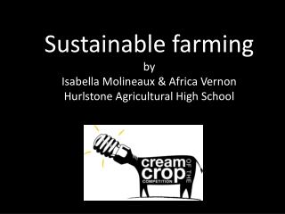 Sustainable farming by  Isabella  Molineaux  & Africa Vernon  Hurlstone Agricultural High School