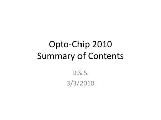Opto-Chip 2010 Summary of Contents