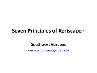 Seven Principles of Xeriscape TM