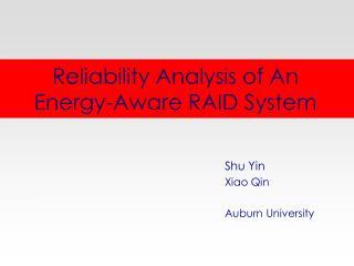 Reliability Analysis of An Energy-Aware RAID System