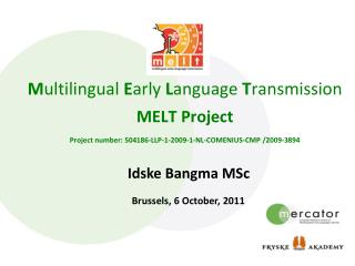 M ultilingual E arly  L anguage  T ransmission MELT Project