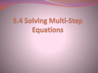 3.4 Solving Multi-Step Equations