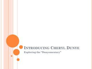Introducing Cheryl  Dunye