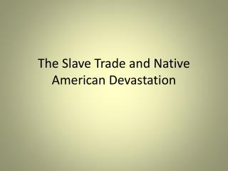 The Slave Trade and Native American Devastation