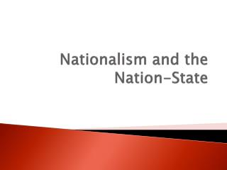 Nationalism and the Nation-State