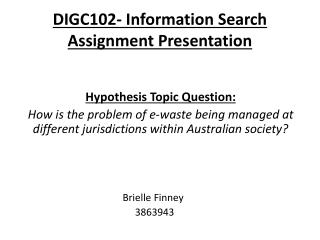 DIGC102- Information Search Assignment Presentation