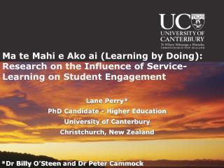 Lane Perry* PhD Candidate - Higher Education University of Canterbury Christchurch, New Zealand