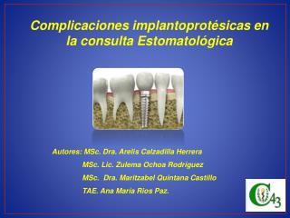 Complicaciones  implantoprotésicas  en la consulta Estomatológica