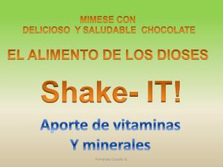 MIMESE CON DELICIOSO   Y  SALUDABLE   CHOCOLATE
