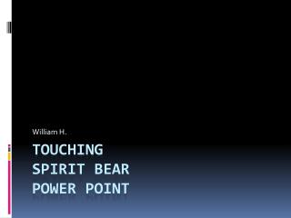 Touching spirit bear power point