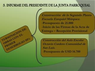 3. INFORME DEL PRESIDENTE DE LA JUNTA PARROQUIAL