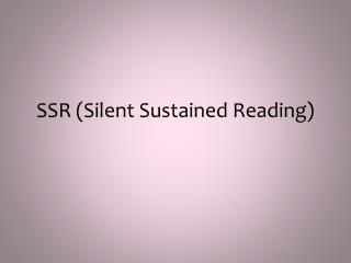 SSR (Silent Sustained Reading)