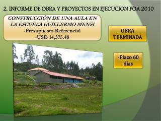2. INFORME DE OBRA Y PROYECTOS EN EJECUCION POA 2010