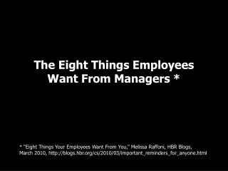 The Eight Things Employees Want From Managers *