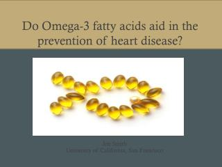 Do Omega-3 fatty acids aid in the prevention of heart disease?