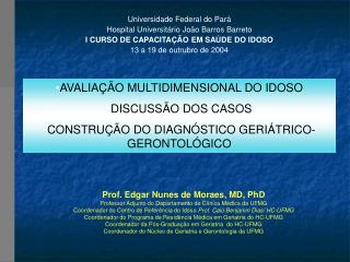 Universidade Federal do Par  Hospital Universit rio Jo o Barros Barreto I CURSO DE CAPACITA  O EM SA DE DO IDOSO 13 a 19