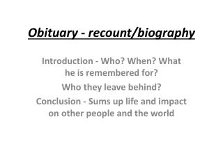 Obituary - recount/biography