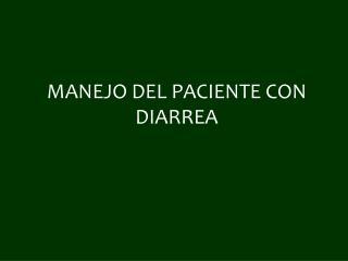MANEJO DEL PACIENTE CON DIARREA