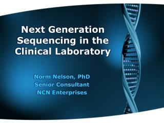 Next Generation Sequencing in the Clinical Laboratory