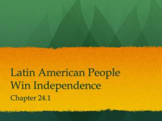 Latin American People Win Independence