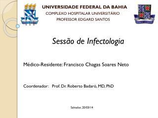 UNIVERSIDADE FEDERAL DA BAHIA COMPLEXO HOSPITALAR UNIVERSITÁRIO  PROFESSOR EDGARD SANTOS