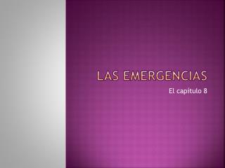 Las  emergencias