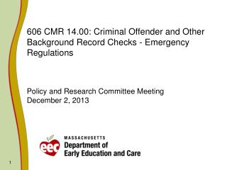 606 CMR 14.00: Criminal Offender and Other Background Record Checks - Emergency Regulations