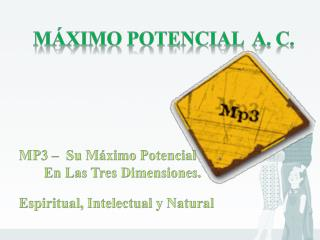 MÁXIMO POTENCIAL  A. C.