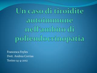 Un caso di tiroidite autoimmune nell'ambito di  poliendocrinopatia