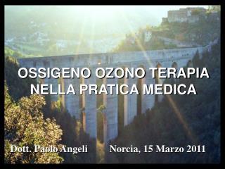 OSSIGENO OZONO TERAPIA NELLA PRATICA MEDICA