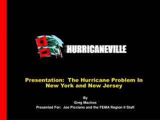 Presentation:  The Hurricane Problem In  New York and New Jersey