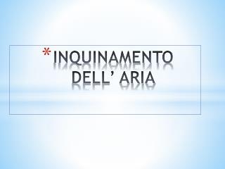 INQUINAMENTO  DELL' ARIA