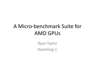 A Micro-benchmark Suite for AMD GPUs