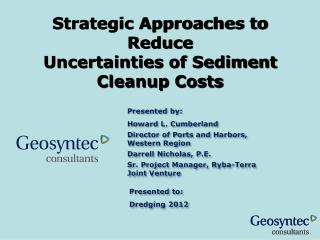 Strategic Approaches to Reduce  Uncertainties of Sediment Cleanup Costs