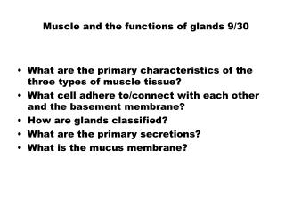 Muscle and the functions of glands 9/30