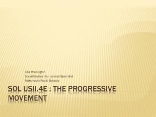 SOL USII.4e : The Progressive Movement